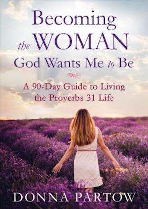 Bog, paperback Becoming the Woman God Wants Me to Be af Donna Partow