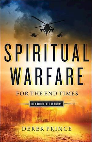 Bog, paperback Spiritual Warfare for the End Times af Derek Prince