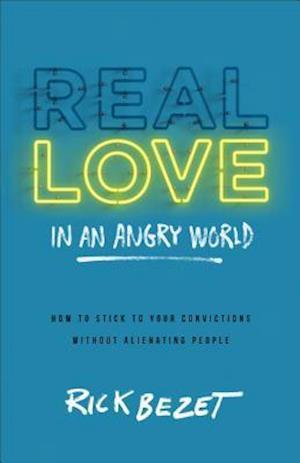 Bog, paperback Real Love in an Angry World af Rick Bezet
