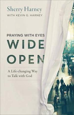 Bog, paperback Praying with Eyes Wide Open af Kevin G. Harney, Sherry Harney