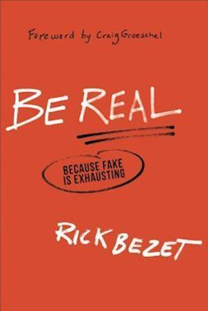Be Real af Rick Bezet