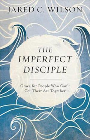 Bog, paperback The Imperfect Disciple af Jared C. Wilson