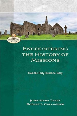 Bog, paperback Encountering the History of Missions af John Mark Terry, Robert L. Gallagher