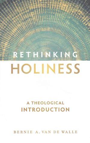 Bog, paperback Rethinking Holiness af Bernie A. Van De Walle