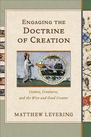 Bog, hardback Engaging the Doctrine of Creation af Matthew Levering