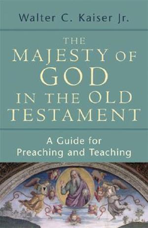 The Majesty of God in the Old Testament af Walter C. Kaiser