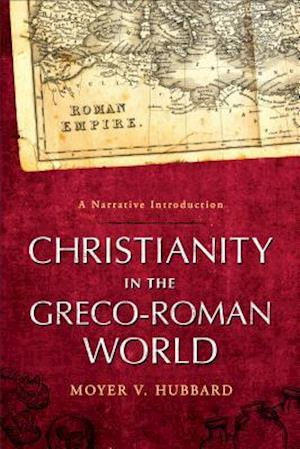 Christianity in the Greco-Roman World af Moyer V. Hubbard