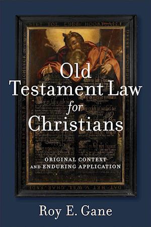 Bog, paperback Old Testament Law for Christians af Roy E. Gane