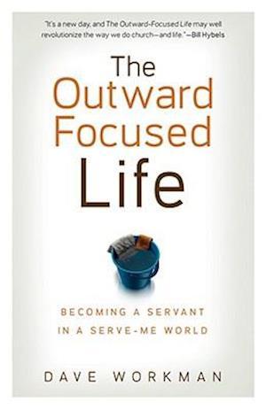 The Outward-Focused Life af Dave Workman