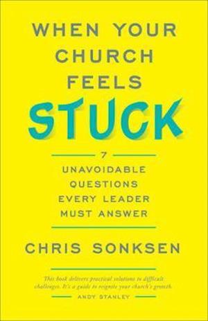 Bog, paperback When Your Church Feels Stuck af Chris Sonksen