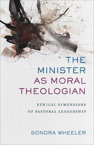 Bog, paperback The Minister as Moral Theologian af Sondra Wheeler