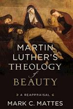 Martin Luther's Theology of Beauty af Mark C. Mattes