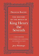 History of the Reign of Henry the Seventh af Francis Bacon, Jerry Weinberger, J Weinberger