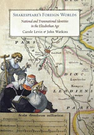 Shakespeare's Foreign Worlds af John Watkins, Carole Levin