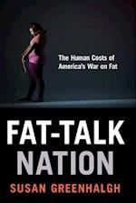 Fat-Talk Nation af Susan Greenhalgh