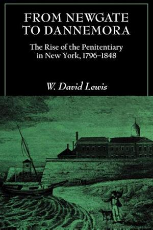 From Newgate to Dannemora af W. David Lewis
