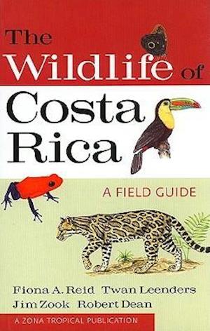 The Wildlife of Costa Rica af Fiona A Reid, Robert Dean, Twan Leenders