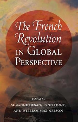 The French Revolution in Global Perspective af Suzanne Desan