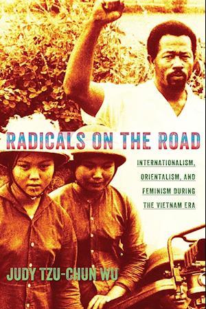 Radicals on the Road af Judy Tzu-Chun Wu