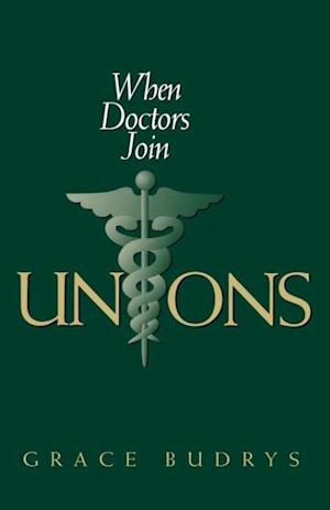 When Doctors Join Unions af Grace Budrys