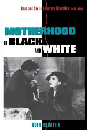 Motherhood in Black and White af Ruth Feldstein