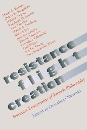 Resistance, Flight, Creation af Dorothea Olkowski