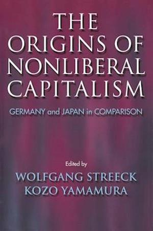 The Origins of Nonliberal Capitalism af Wolfgang Streeck, Kozo Yamamura