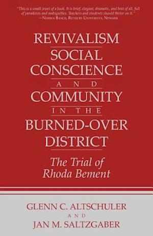 Revivalism, Social Conscience, and Community in the Burned-Over District af Glenn C. Altschuler, Jan M. Saltzgaber