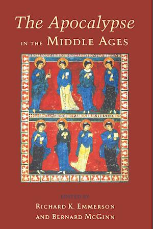 The Apocalypse in the Middle Ages af Richard Kenneth Emmerson, Bernard McGinn