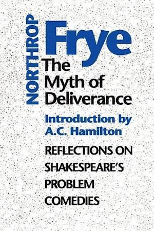 The Myth of Deliverance af Northrop Frye