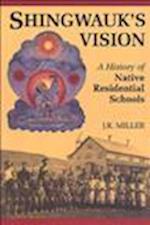 Shingwauk's Vision af J.R. Miller