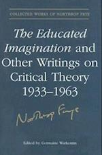The Educated Imagination and Other Writings on Critical Theory 1933-1963 af Northrop Frye