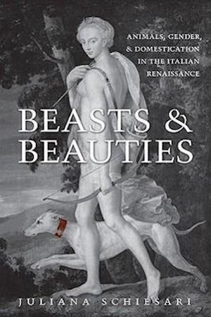Beasts and Beauties af Juliana Schiesari