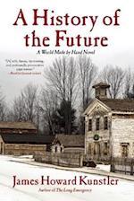A History of the Future af James Howard Kunstler