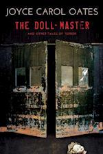 The Doll-Master and Other Tales of Terror af Joyce Carol Oates