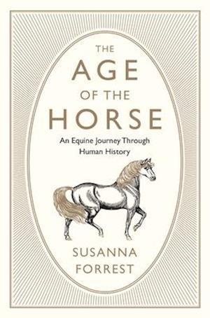 Bog, hardback The Age of the Horse af Susanna Forrest