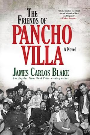 Bog, paperback The Friends of Pancho Villa af James Carlos Blake
