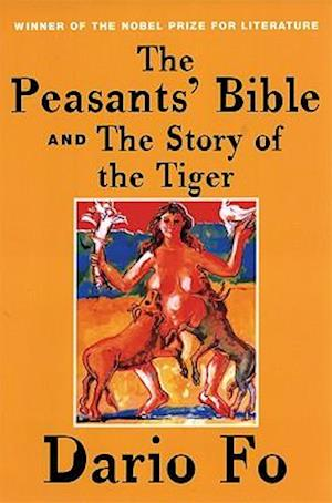 The Peasants' Bible And The Story Of The Tiger af Dario Fo