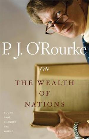 On the Wealth of Nations af P. J. O'Rourke