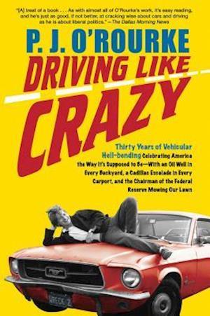 Driving Like Crazy af P. J. O'Rourke