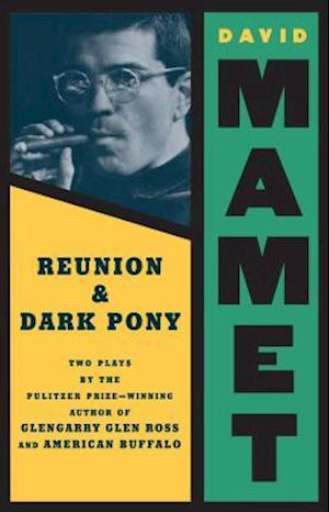 Bog, paperback Reunion and Dark Pony af David Mamet