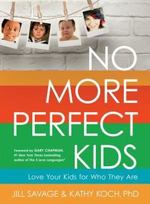 No More Perfect Kids af Jill Savage