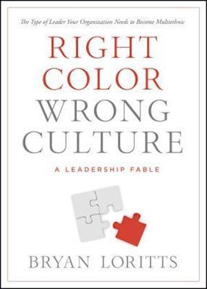 Right Color, Wrong Culture af Bryan Loritts