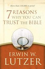 7 Reasons Why You Can Trust the Bible af Erwin W. Lutzer