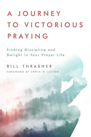Bog, paperback A Journey to Victorious Praying af Bill D. Thrasher
