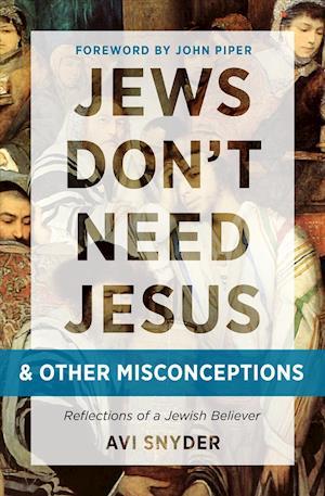 Bog, paperback Jews Don't Need Jesus - And Other Misconceptions af Avi Snyder