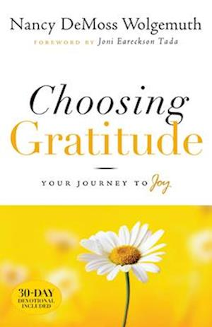 Choosing Gratitude af Nancy Leigh DeMoss, Joni Eareckson Tada, Lawrence Kimbrough