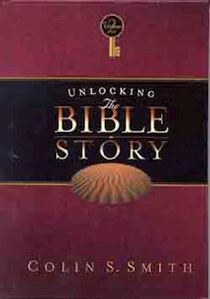 Unlocking the Bible Story af Colin S. Smith