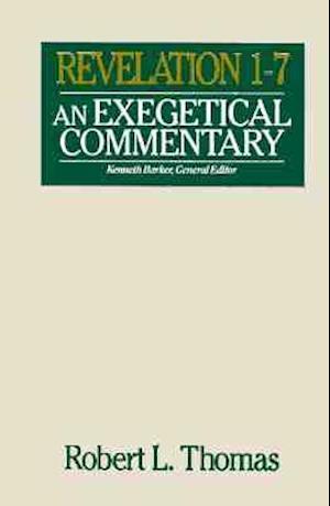 Revelation 1-7 Exegetical Commentary af Robert L. Thomas