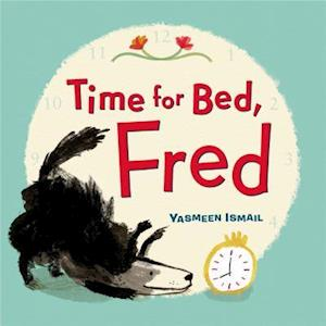 Time for Bed, Fred! af Yasmeen Ismail